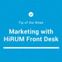 hirum-front-desk-tip-of-the-week-marketing