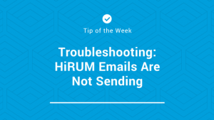 hirum-front-desk-tip-of-the-week-emails-not-sending