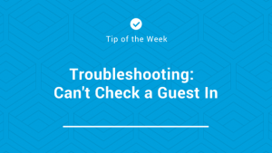 hirum-front-desk-tip-of-the-week-cant-check-guest-in