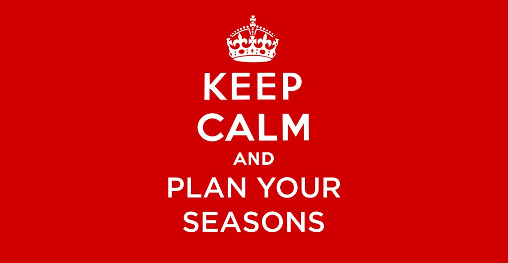 Keep Calm and Plan Your Seasons